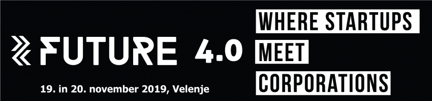 Konferenca: FUTURE 4.0 (Where Startups Meet Corporations)